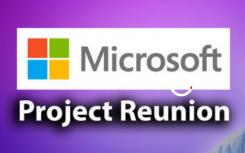 Windows10开发人员Microsoft的ProjectReunion刚获得了此新工具